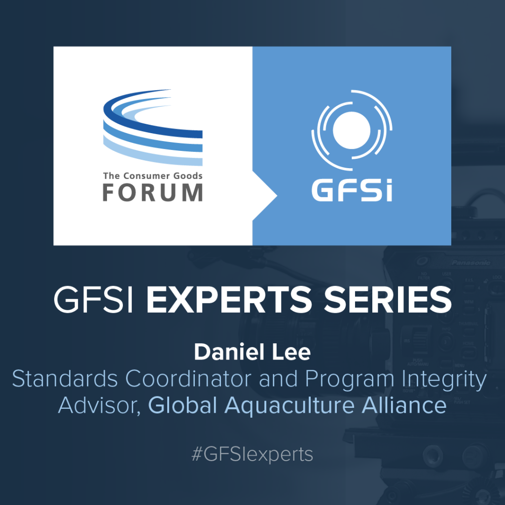 Safe Seafood for Consumers Everywhere: How Global Aquaculture Alliance Benefits from GFSI Recognition